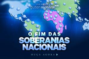 guten-morgen-30-fim-soberanias-nacionais